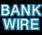 Banck Wire